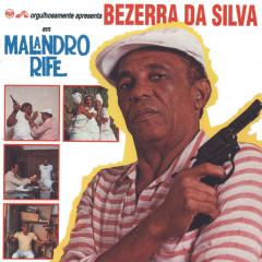Malandro Rife - Bezerra Da Silva