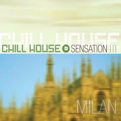 Milan Chill House Sensation - Various Artists