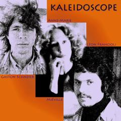 Kaléïdoscope (Evasion 1969) Avec Gaston Schaefer, Anne-Marie Míeville Et Léon Francioli - Kaleidoscope