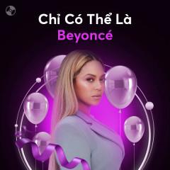Chỉ Có Thể Là Beyoncé - Beyoncé