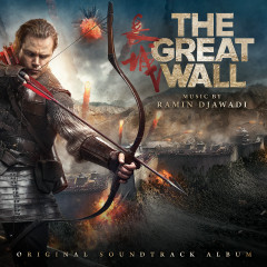 The Great Wall (Original Soundtrack Album) - Ramin Djawadi
