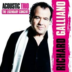 Acoustic Trio: The Legendary Concert (feat. Jean-Marie Ecay & Jean-Philippe Viret) [Live] - Richard Galliano, Jean-marie Ecay, Jean-Philippe Viret