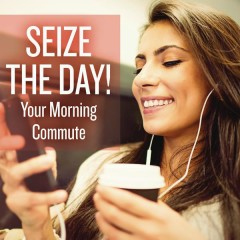 Seize the Day! Your Morning Commute