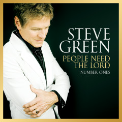 People Need The Lord: Number Ones - Steve Green