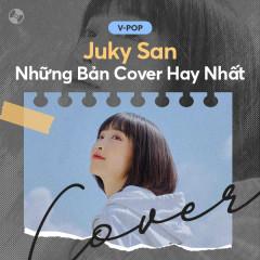 Juky San - Những Bản Cover Hay Nhất - Juky San