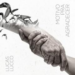 Motivo Pra Agradecer - Lucas Lucco