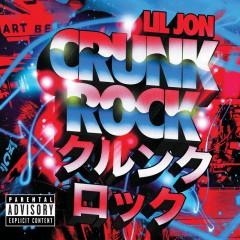 Crunk Rock (Deluxe) - Lil Jon