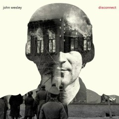 Disconnect - John Wesley