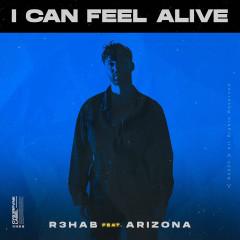 I Can Feel Alive (feat. A R I Z O N A) - R3hab, A R I Z O N A