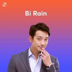Những Bài Hát Hay Nhất Của Bi Rain - Rain