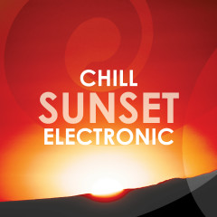 Chill Sunset Electronic - Various Artists