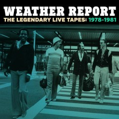 The Legendary Live Tapes 1978-1981 - Weather Report