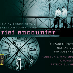 Previn: Brief Encounter - Elizabeth Futral, Nathan Gunn, Kim Josephson, Houston Grand Opera Orchestra, Patrick Summers