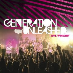 Generation Unleashed (Live) - Generation Unleashed
