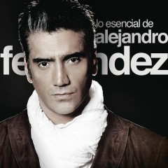 Lo Esencial De Alejandro Fernández - Alejandro Fernández