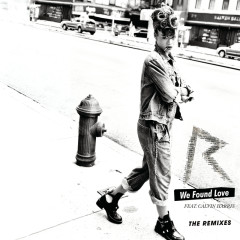 We Found Love (The Remixes) - Rihanna, Calvin Harris
