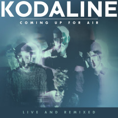 Coming Up For Air (Live and Remixed) - Kodaline