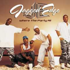 Where The Party At - Jagged Edge