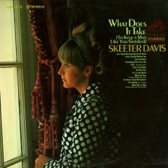 What Does It Take (To Keep a Man Like You Satisfied) - Skeeter Davis