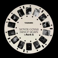 Never Gonna Dance Again : Act 1 - The 3rd Album - TAEMIN