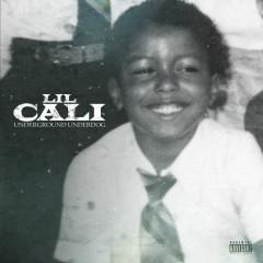 Underground Underdog - Lil Cali