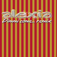 Dimmi Come... Remix