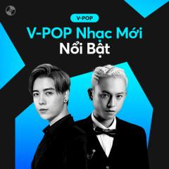 V-Pop Nhạc Mới Nổi Bật