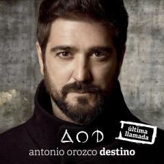 Destino (Última Llamada) - Antonio Orozco