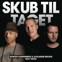 Skub Til Taget (Remixes) - Morten Hampenberg, Alexander Brown, Yepha