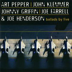 Ballads By Five - Art Pepper, John Klemmer, Johnny Griffin, Joe Farrell, Joe Henderson