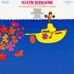 Yellow Submarine and Other Big Hits for Little People - The Richard Wolfe Children's Chorus