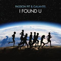 I Found U - Passion Pit, Galantis