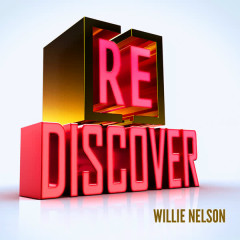 [RE]discover Willie Nelson - Willie Nelson