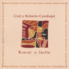 Buenas y Santas - Cuti & Roberto Carabajal