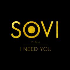 I Need You - Sovi, Raye