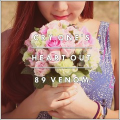 Cry One's Heart Out - 89venom