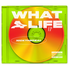 WHAT A LIFE - NICKTHEREAL