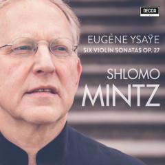 Ysaye: Violin Sonatas Op. 27 - Shlomo Mintz