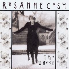The Wheel - Rosanne Cash