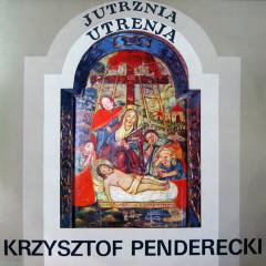 Krzysztof Penderecki: Jutrznia. Utrenja - Krzysztof Penderecki