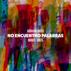 No Encuentro Palabras - Abraham Mateo, Manuel Turizo