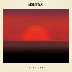 Daybreaker - Moon Taxi