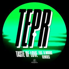 Taste of Love (feat. D. Woods) [Remixes] - TEPR, D. Woods