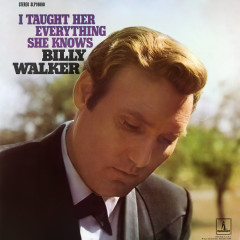 I Taught Her Everything She Knows - Billy Walker