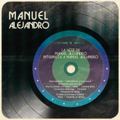 La Voz de Manuel Alejandro Interpreta a Manuel Alejandro - Manuel Alejandro