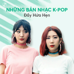 K-Pop Những Bản Nhạc Đầy Hứa Hẹn
