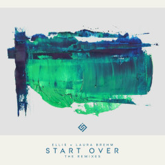 Start Over (The Remixes) - ELLIS, Laura Brehm