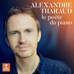 Le Poète du piano - Alexandre Tharaud
