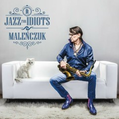 Jazz For Idiots - Maciej Malenczuk