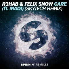 Care (Skytech Remix) - R3hab, Felix Snow